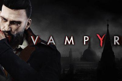 Video: Vampyr Has Been Delayed To 2018...