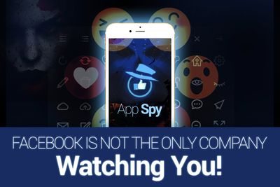 Facebook Is Not The Only Company Watching You...