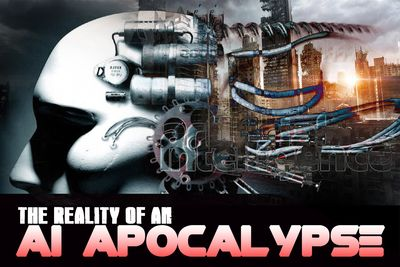The Reality Of An Artificial Intelligence Apocalypse