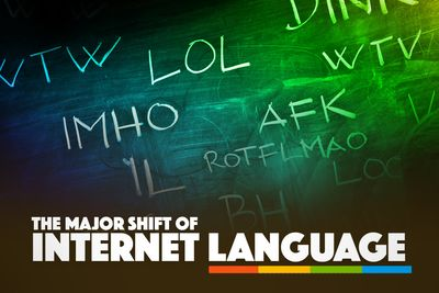 The Major Shift Of Internet Language