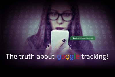 The Truth About Google Location Tracking
