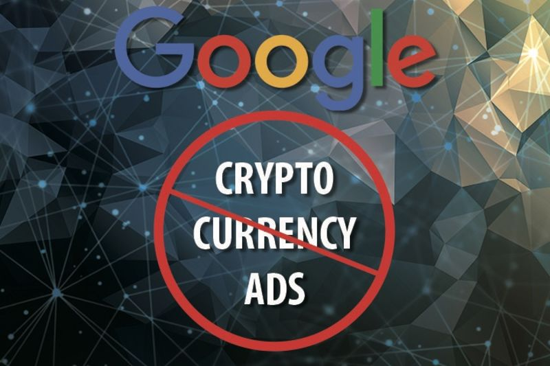 Google To Ban Cryptocurrency Ads Coming June 1
