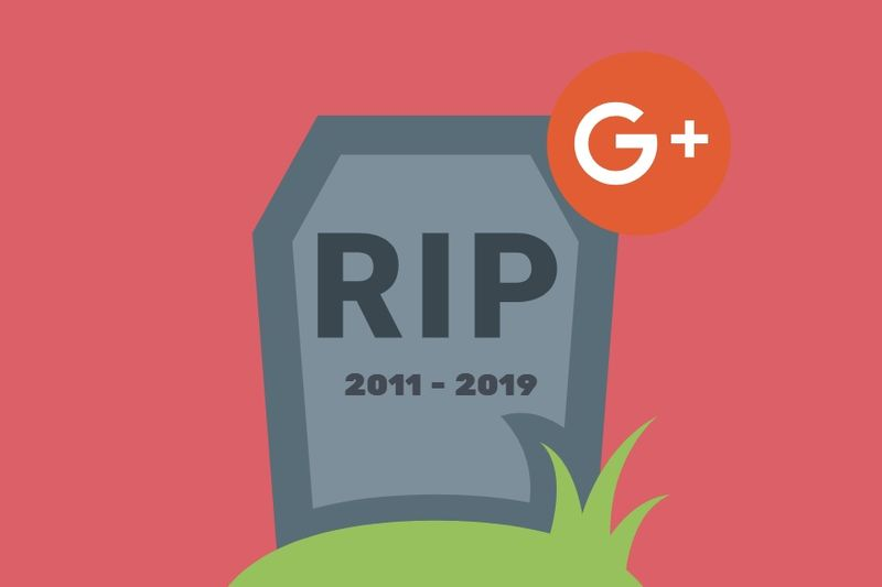 It Is Time To Say Goodbye To Google+ 1